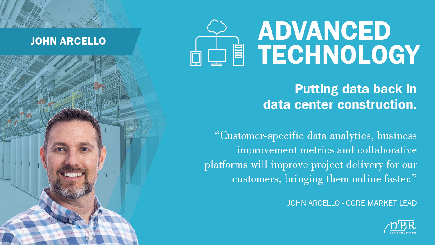 John Arcello says that, in 2020, we're putting the data back in data center construction.