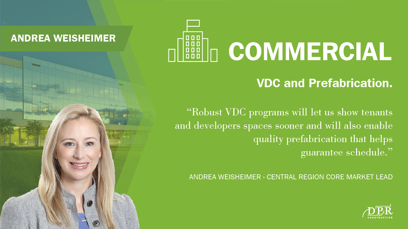 Andrea Weisheimer thinks VDC and Prefabrication will affect the commercial market.