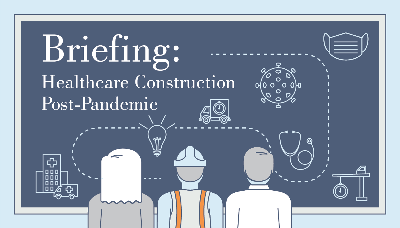 "Drawing of 3 people looking at a blackboard with story theme icons and text ""Briefing: Healthcare construction post pandemic"""