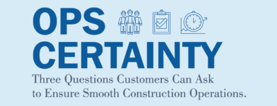 A graphic that says Ops Certainty: 3 questions customers can ask to ensure smooth construction operations.
